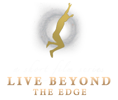 Live Beyond the Edge